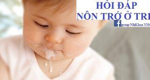 Nôn trớ ở trẻ sơ sinh - Câu hỏi thường gặp