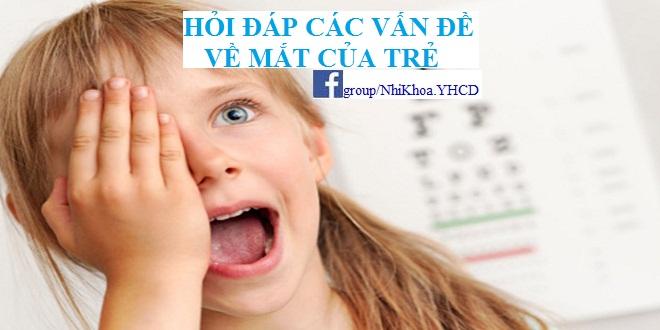 Hỏi đáp các vấn đề về mắt ở trẻ