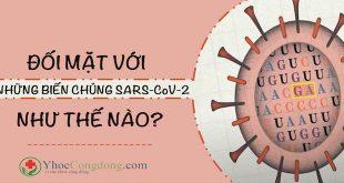 Đối mặt với những biến chủng SARS-CoV-2 như thế nào?